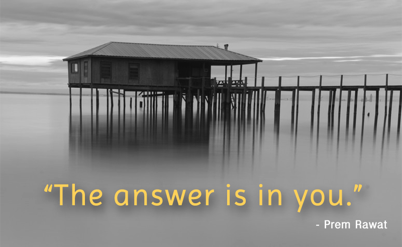 beach house,Prem Rawat,quote