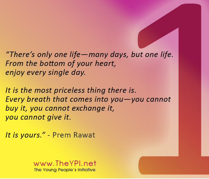 Prem Rawat Quote Of The Day: There's Only One Life- Many Days, But…