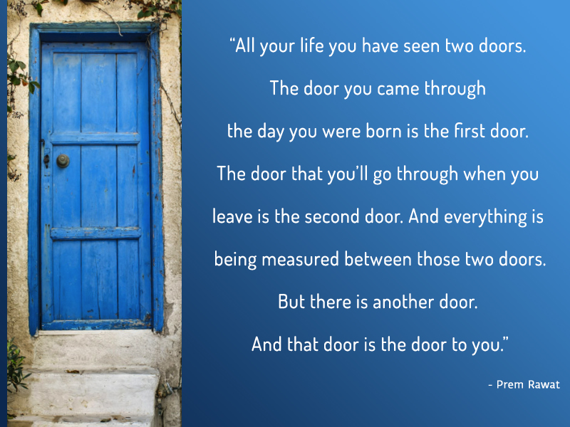 old,blue,door,Prem Rawat,quote