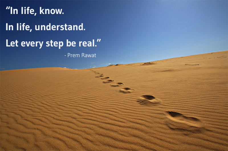 desert, steps,Prem Rawat,quote