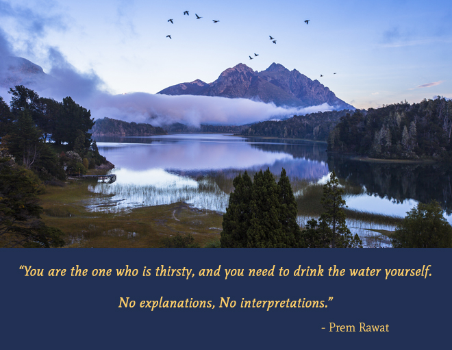clean water, mountain,Prem Rawat,quote