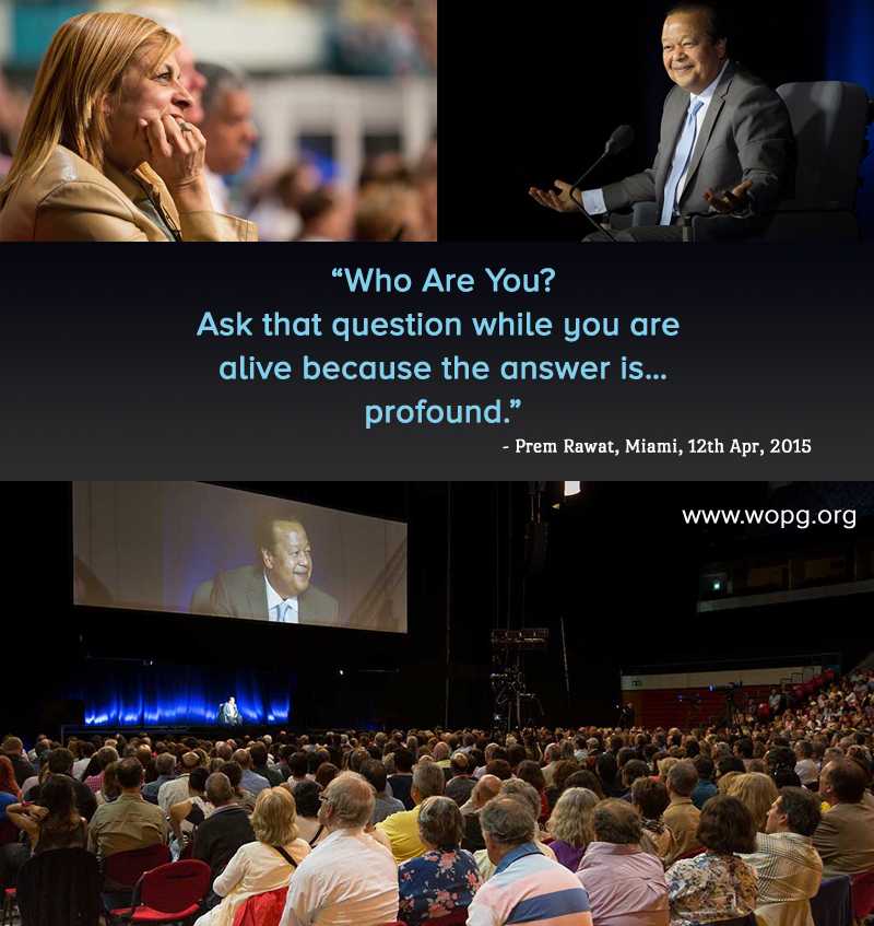 wopg, event,Prem Rawat, Miami, 12th Apr, 2015,quote