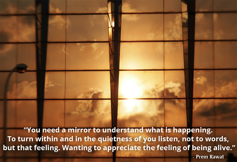 mirror,reflection,glass,Prem Rawat,quote