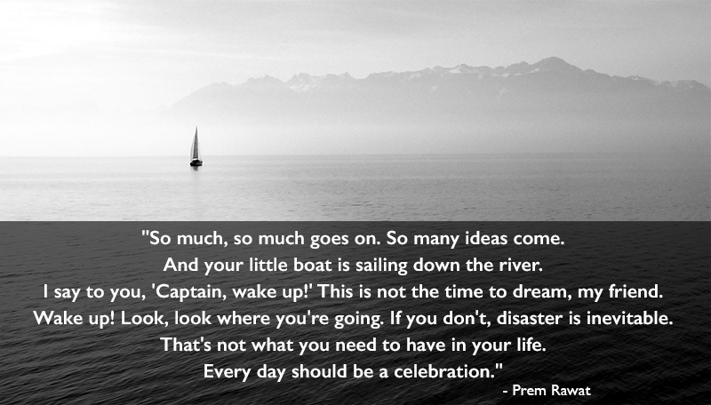 boat,mountain,Prem Rawat,quote