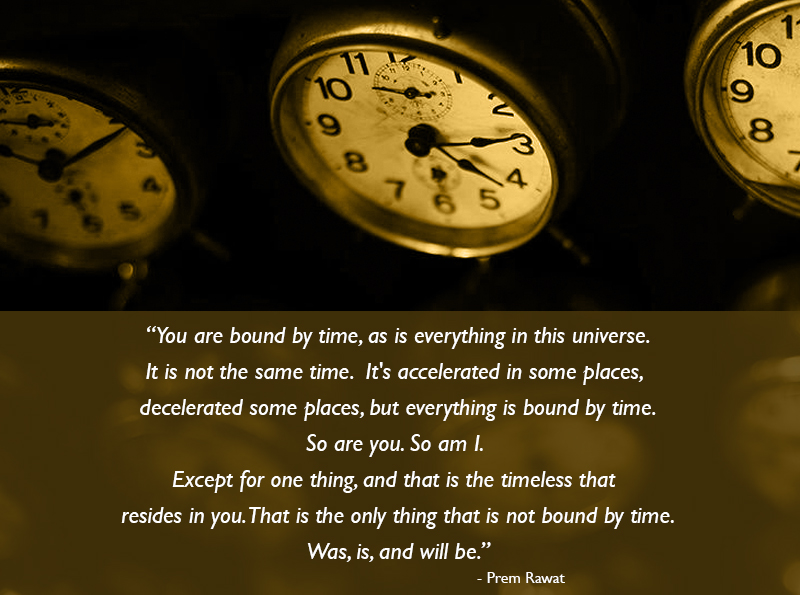 timepiece,watch,Prem Rawat,quote