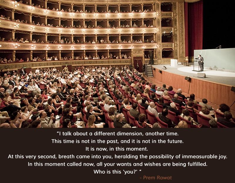 Teatro Dell Opera Di Roma,Prem Rawat,quote
