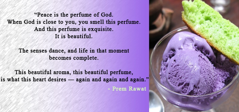 icecream,Prem Rawat,quote