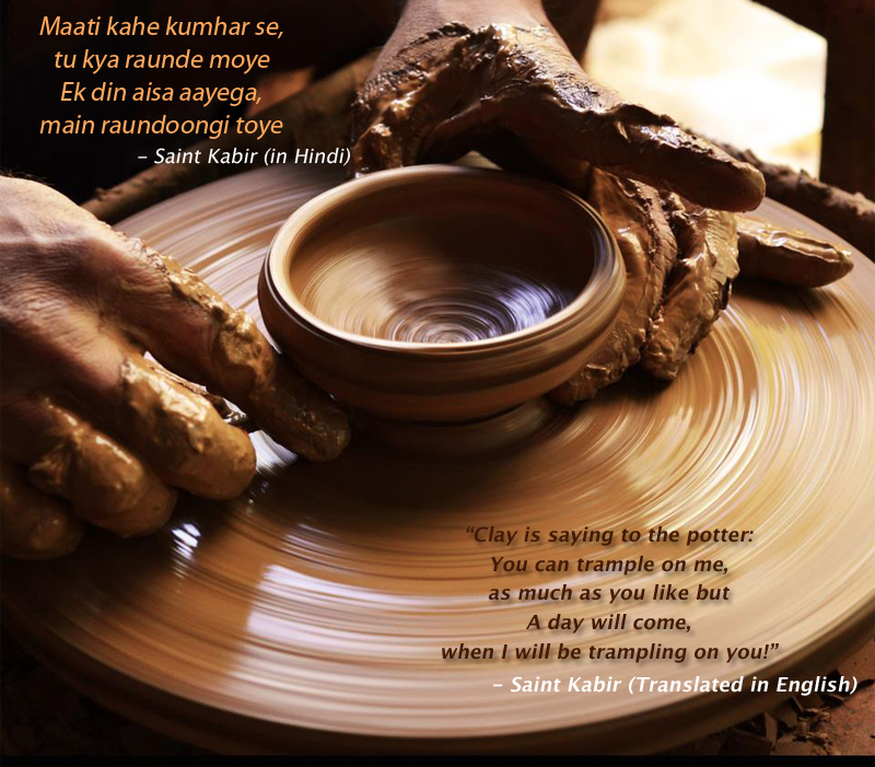 clay,potter,Saint Kabir (Translated from Hindi),quote