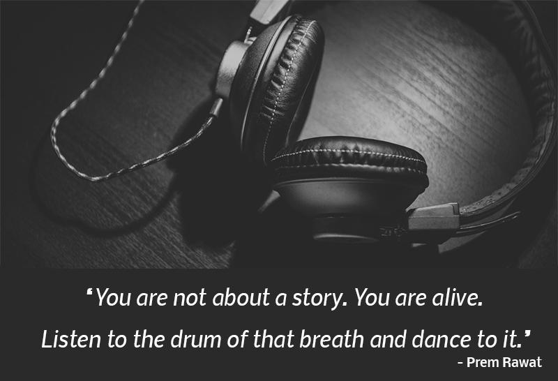 headphones,Prem Rawat,quote