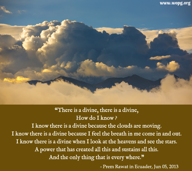 sky,clouds,Prem Rawat in Ecuader, June 05, 2013,quote