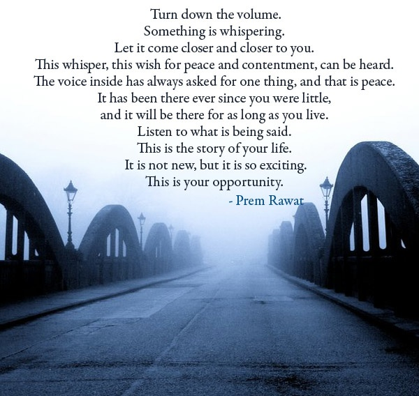 bridge,fog,Prem Rawat,quote