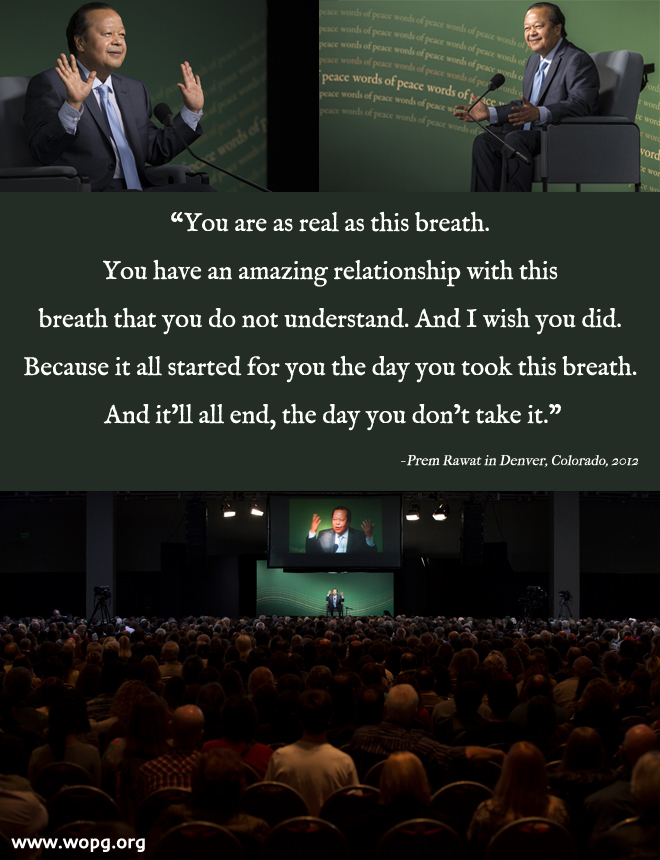 event,auditorium,Prem Rawat in Denver, Colorado, 2012,quote