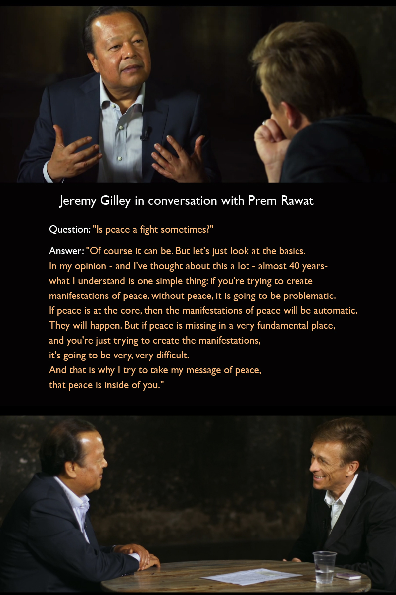 interview,Jeremy Gilley in conversation with Prem Rawat,quote