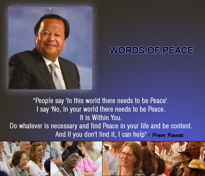 Prem Rawat Quote Of The Day: People Say 'In This World There Needs…