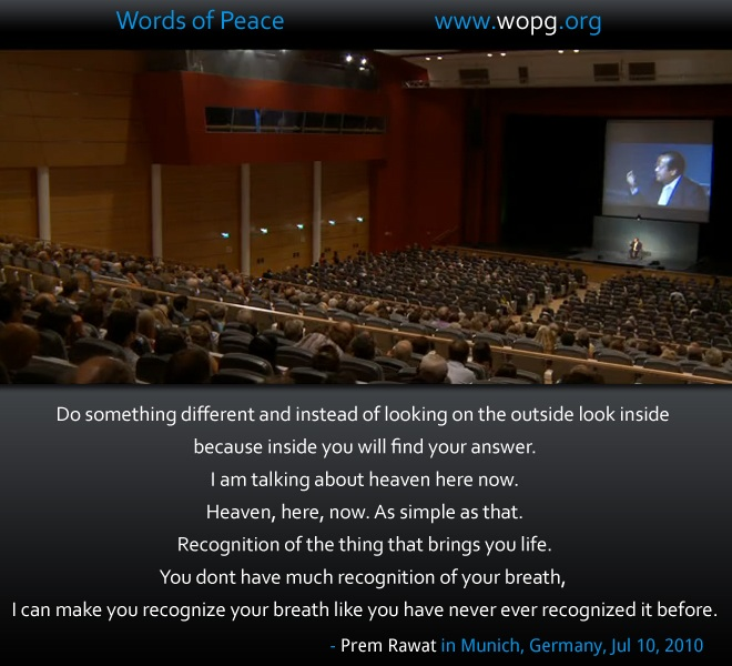 event,Prem Rawat in Munich, Germany, July 10, 2010,quote