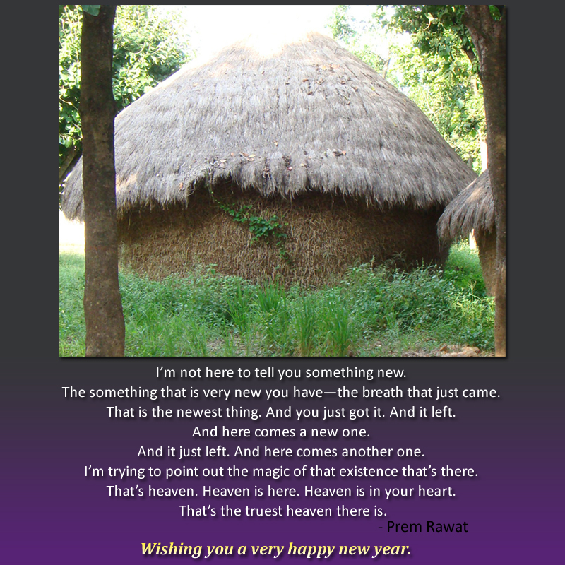 hut,ancient,village,Prem Rawat,quote