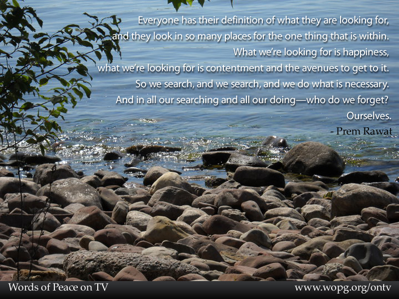 pebbles,water,Prem Rawat,quote
