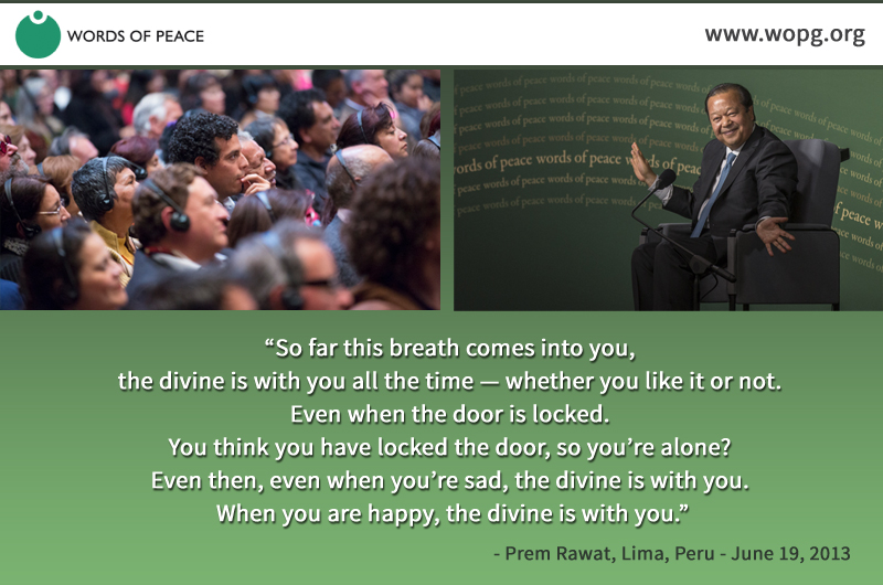 event,wopg,Prem Rawat, Lima, Peru - June 19, 2013,quote