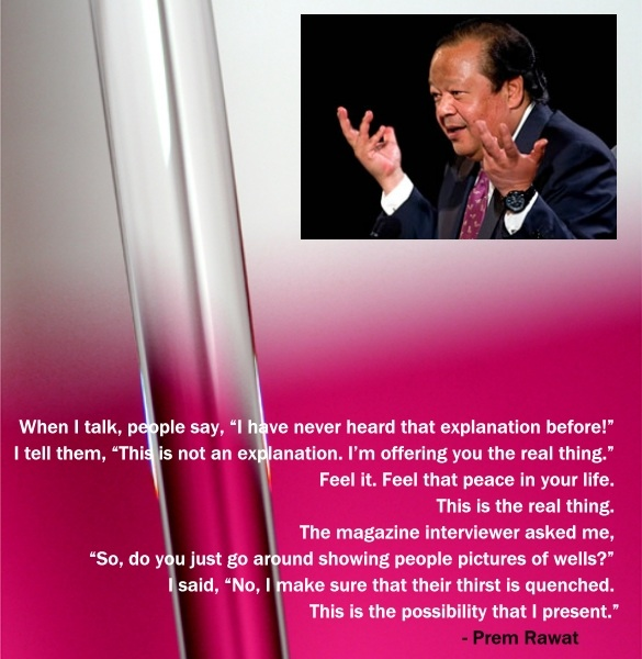 "Prem Rawat Quote Of The Day: When I Talk, People Say, ""I Have Never…"
