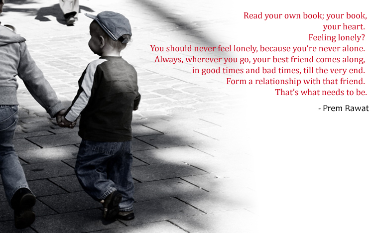 young boy,walking,Prem Rawat,quote