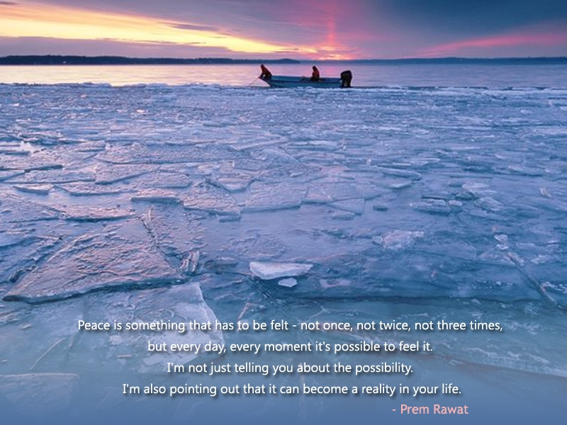 ice shore,glacier,boat,Prem Rawat,quote