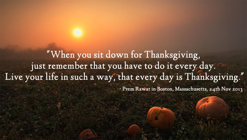 pumpkin,sunrise,Prem Rawat in Boston, Massachusetts, 24th Nov 2013,quote
