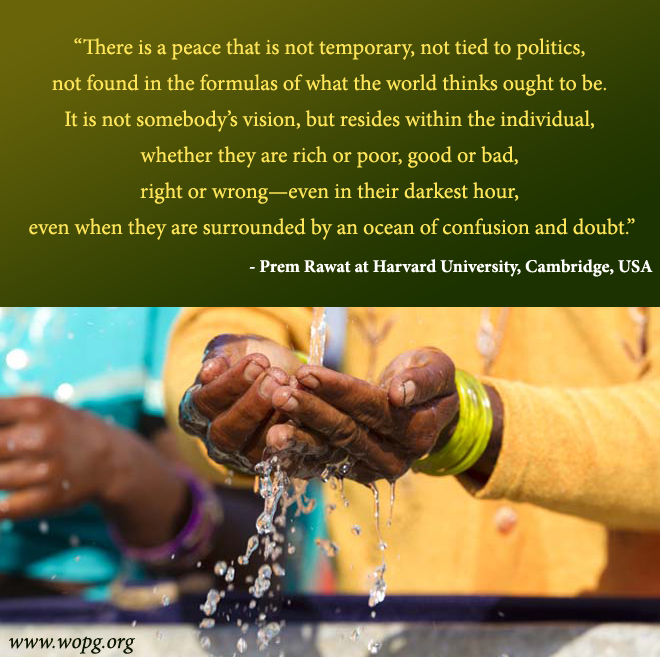 pray,water,Prem Rawat at Harvard University, Cambridge, USA,quote