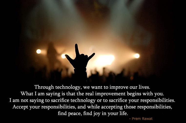 rock,festival,party,Prem Rawat,quote