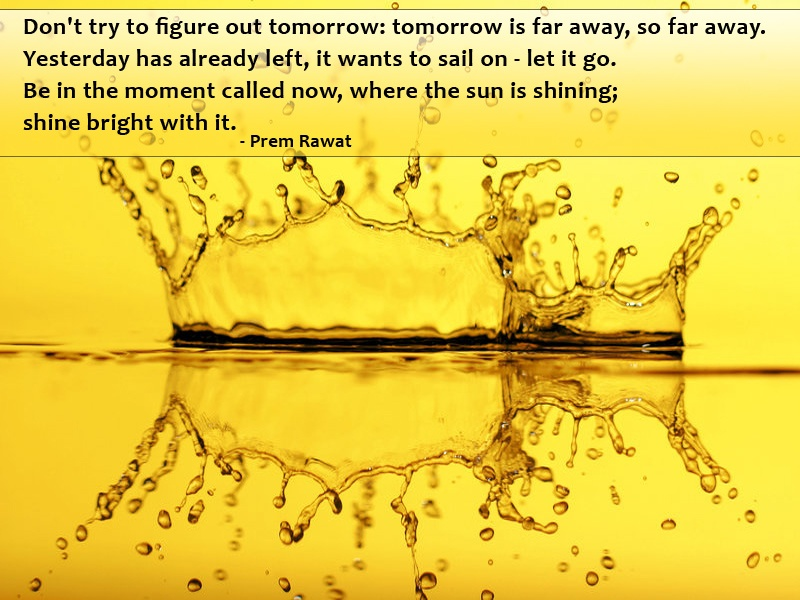 splashing water yellow,Prem Rawat,quote