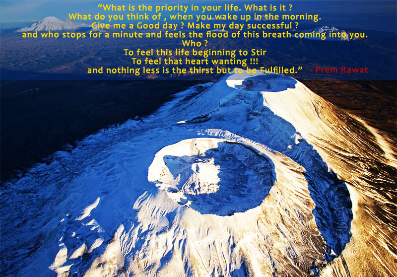 snow mountain,volcano,Prem Rawat,quote