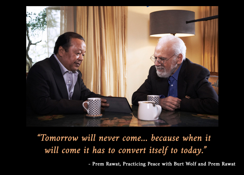 interview, living room,Practicing Peace, with Burt Wolf and Prem Rawat,quote