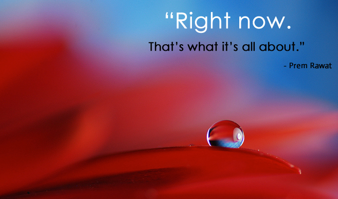drop,macro,Prem Rawat,quote