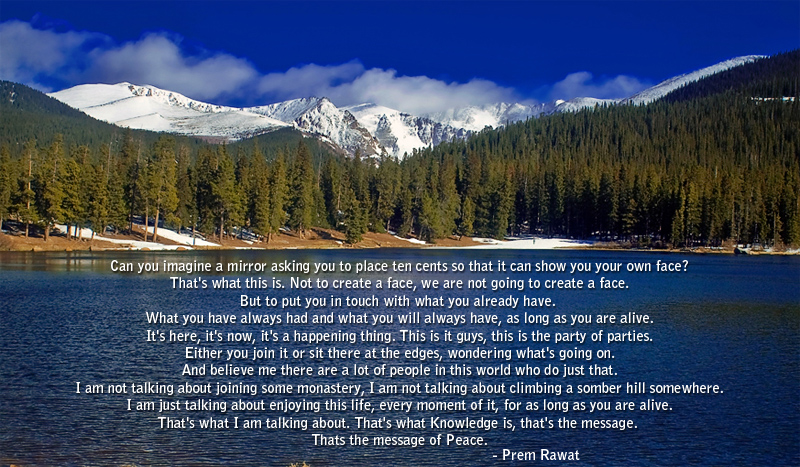 blue sky river,mountain,Prem Rawat,quote