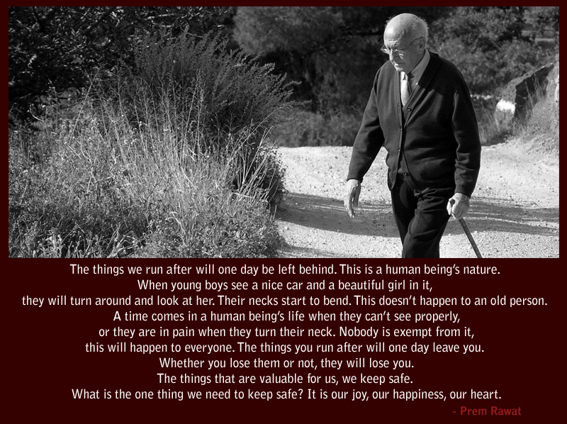 old man walking,Prem Rawat,quote