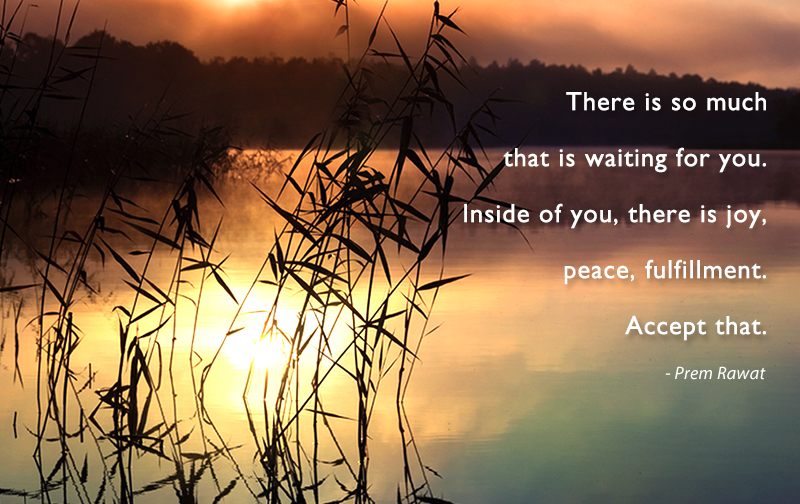 river,plant,Prem Rawat,quote