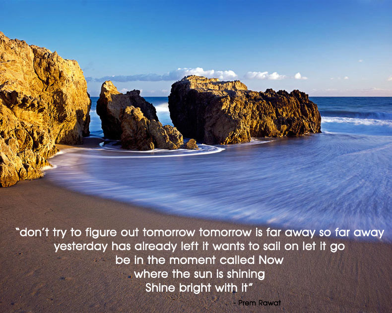 beach,beautiful,morning,Prem Rawat,quote