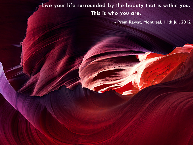 abstract sand cave,Prem Rawat, Montreal, 11th Jul, 2012,quote