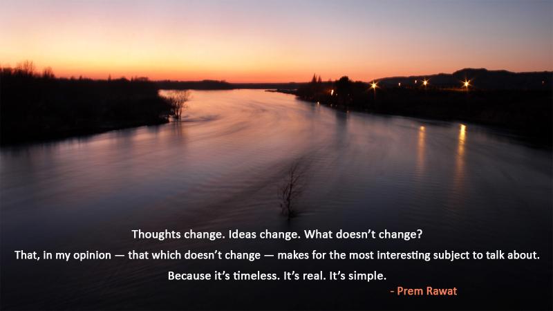 river,serene,calm,Prem Rawat - Birmingham, England,quote