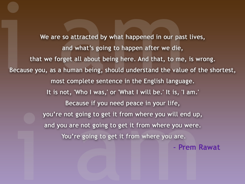 i am,Prem Rawat at Asheville, US (2012),quote