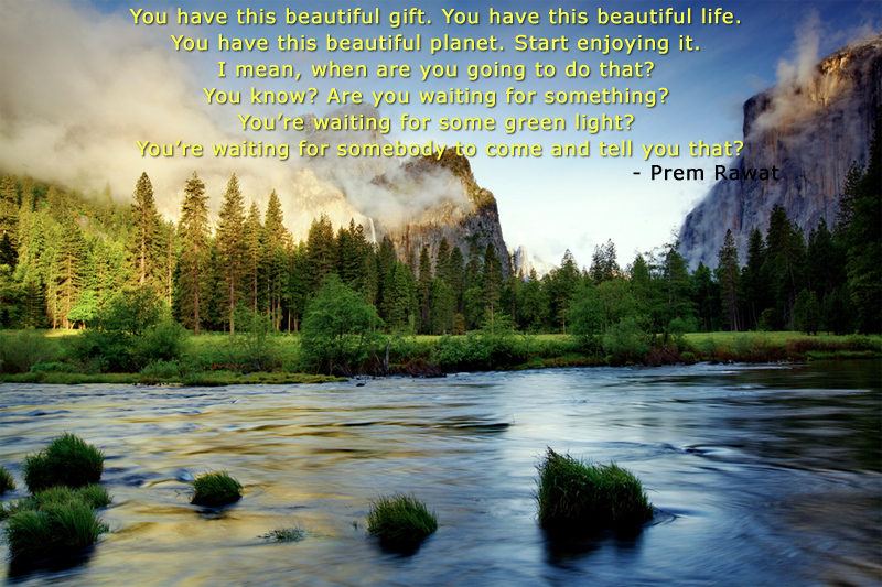 beautiful landscape,fog,slow shutter,Prem Rawat at Amaroo, Australia - September 2012,quote