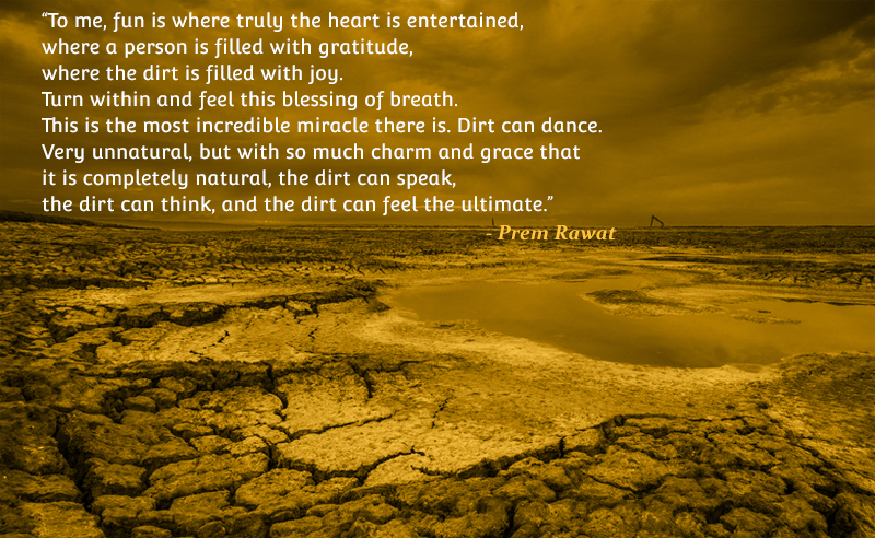 cracked,parched,dry land,Prem Rawat,quote