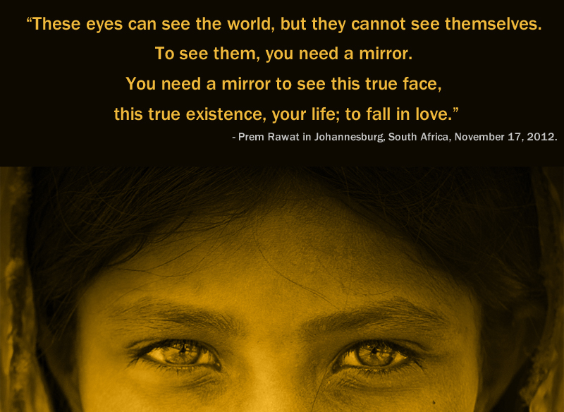 girl,eyes,Prem Rawat in Johannesburg, South Africa, November 17, 2012,quote