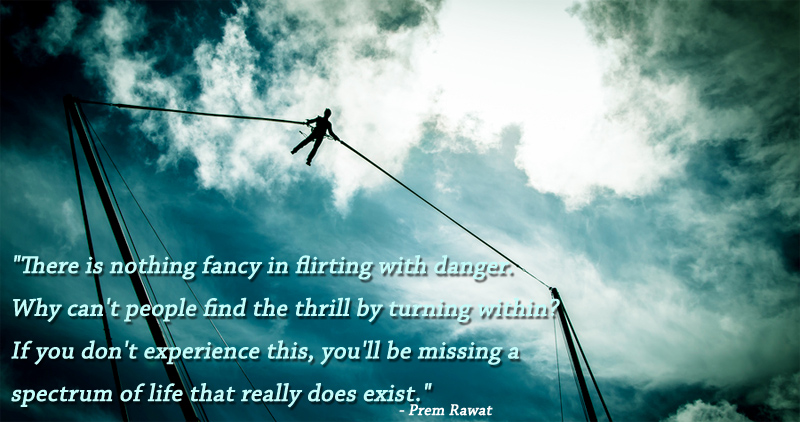 bungee jumping,sling,Prem Rawat,quote