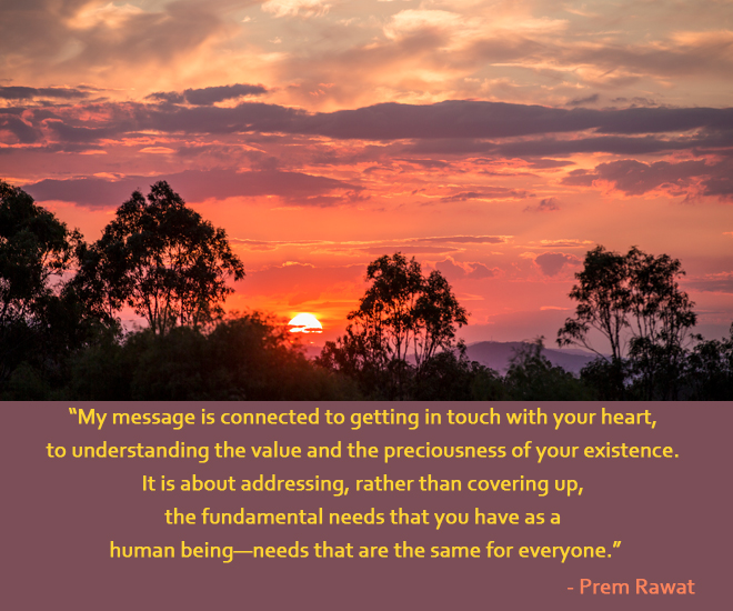 Prem Rawat Quote Of The Day: My Message Is Connected To Getting In Touch…