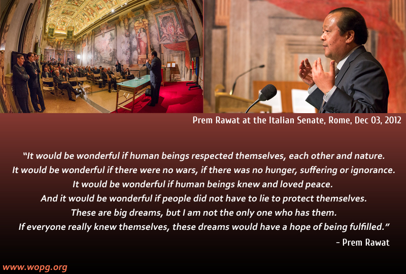 italian parliament,event,Prem Rawat at the Italian Senate, Rome, Dec 03, 2012,quote