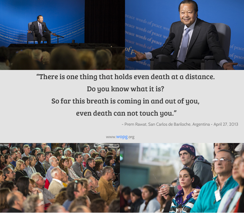 event,Prem Rawat, San Carlos de Bariloche, Argentina - April 27, 2013,quote