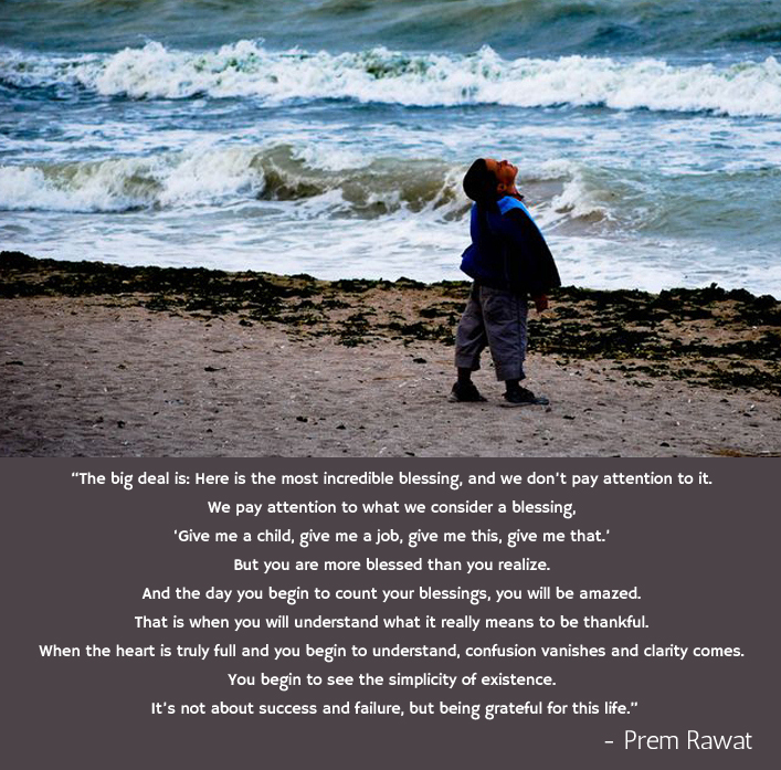 Prem Rawat Quote Of The Day: The Big Deal Is: Here Is The Most Incredible…