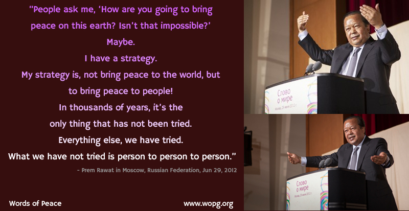 russia,event,Prem Rawat in Moscow, Russian Federation, Jun 29, 2012,quote