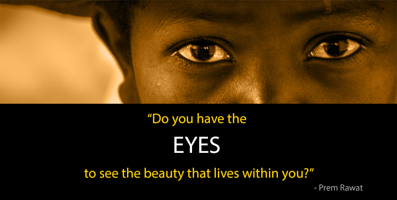 eyes,black child,Prem Rawat,quote