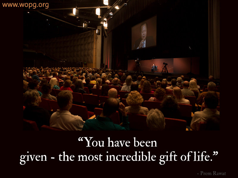 wopg,event,auditorium,Prem Rawat,quote